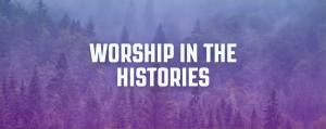 Worship in the Histories